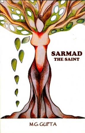 Sarmad: The Saint: Life and Works