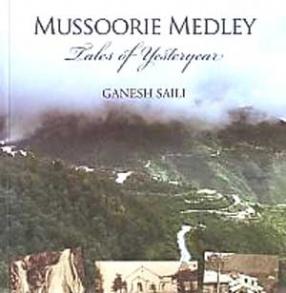 Mussoorie Medley: Tales of Yesteryear