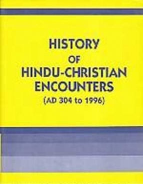 History of Hindu-Christian Encounters: AD 304 to 1996