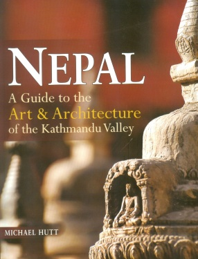 Nepal: A Guide to the Art and Architecture of the Kathmandu Valley