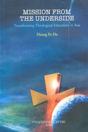 Mission from the Underside: Transforming Theological Education in Asia