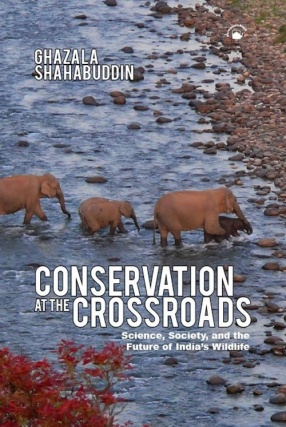 Conservation at The Crossroads: Science, Society, and the Future of India's Wildlife