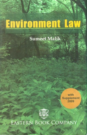 Environment Law: A Handbook of Environment and Pollution Laws Incorporating State Amendments with Rules, Regulation and Select Notifications