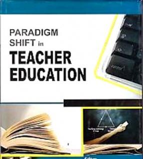 Paradigm Shift in Teacher Education