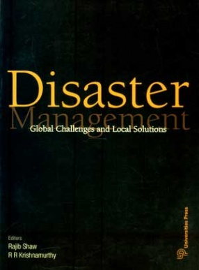 Disaster Management: Global Challenges and Local Solutions