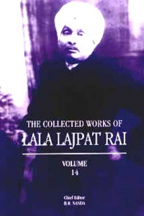 The Collected Works of Lala Lajpat Rai: (Volume 14)