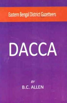 Eastern Bengal District Gazetteers: Dacca