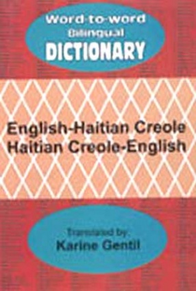 Word to Word Bilingual Dictionary: English-Haitian Creole, Haitian Creole-English
