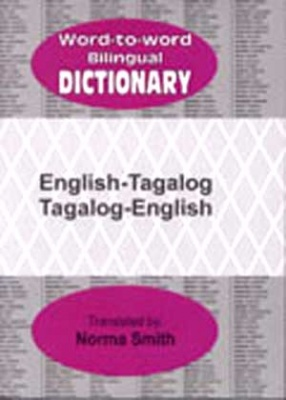 Word to Word Bilingual Dictionary: English-Tagalog, Tagalog-English
