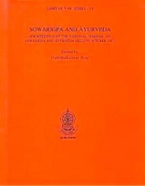 Sowarigpa and Ayurveda: Proceedings of the National Seminar on Sowarigpa and Ayurveda held in October 2007