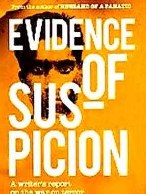 Evidence of Suspicion: A Writers Report on the War on Terror