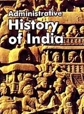 Administrative History of India (In 2 Volumes)