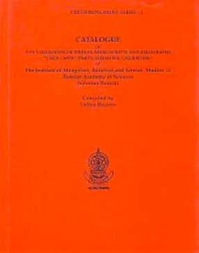 Catalogue of the Collection of Tibetan Manuscripts and Xylographs Chos grwa (Parts: Tshad ma, Grub mtha) of the Institute of Mongolian