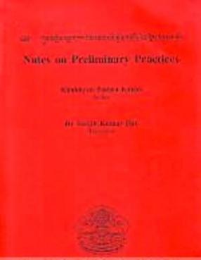 Kun Mkhyen Padma Dkar Po's Mdzad Pa'i Snon 'Gro's Zin Bris Bzugs So: Notes on Preliminary Practices