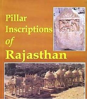 Pillar Inscriptions of Rajasthan