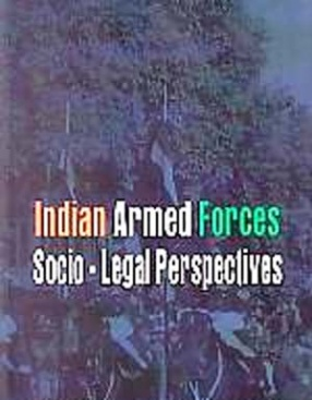 Indian Armed Forces: Socio-Legal Perspectives