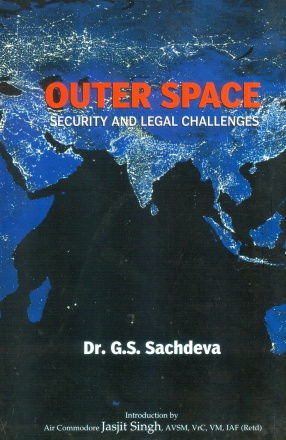 Outer Space: Security and Legal Challenges
