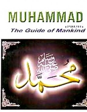 Muhammad (P.B.U.H):  The Guide of Mankind
