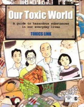 Our Toxic World: A Guide to Hazardous Substances in Our Everyday Lives