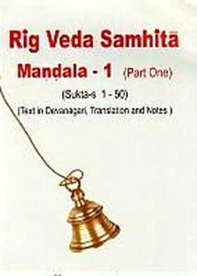 Rig Veda Samhita: Mandala -1: (In 3 Parts: Text in Devanagari, Translation and Notes)