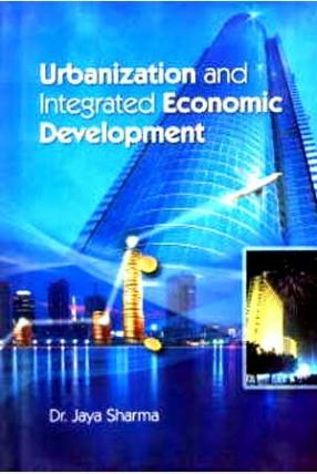 Urbanization and Integrated Economic Development