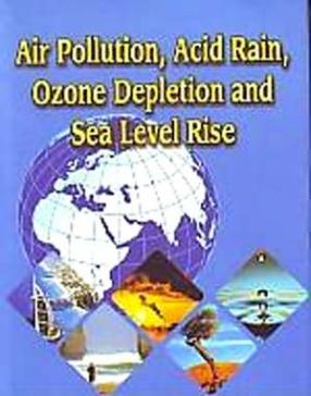 Air Pollution, Acid Rain, Ozone Depletion and Sea Level Rise
