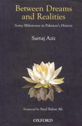 Between Dreams and Realities: Some Milestones in Pakistan's History