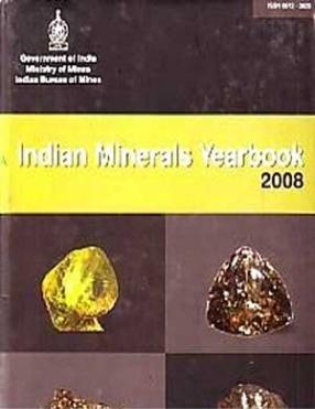 Indian Minerals Yearbook: 2008