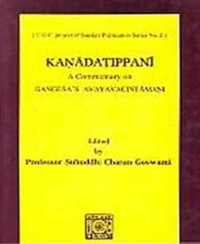 Kanadatippani:  A Commentary on Gangesa's Avayavacintamani