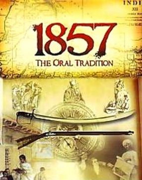1857: The Oral Tradition