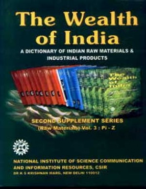 The Wealth of India: A Dictionary of Indian Raw Materials and Industrial Products, Second Supplement Series (Raw Materials) (Volume 3: Pi--Z)