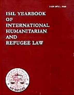 ISIL Yearbook of International Humanitarian and Refugee Law (Volume 7: 2007)