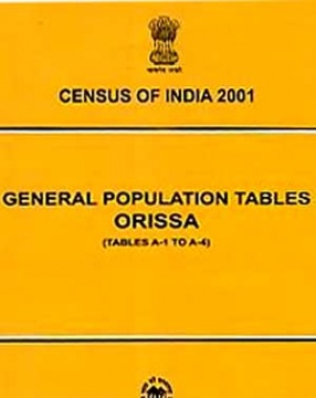 General Population Tables: Orissa (Table A-1 to Table A-4)