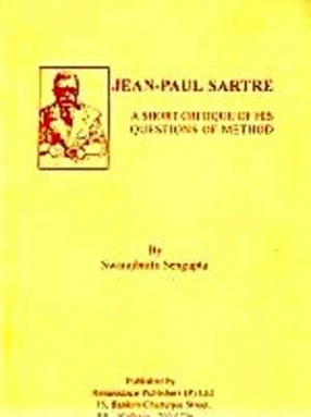 Jean-Paul Sartre: A Short Critique of His Questions of Method