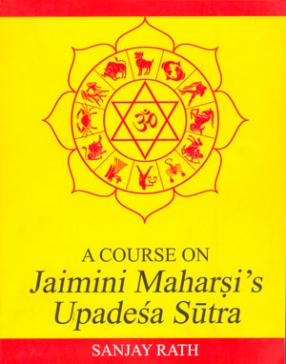 A Course on Jaimini Maharshi's Upadesha Sutras, Volume 1