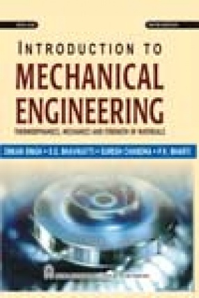 Introduction to Mechanical Engineering: Thermodynamics, Mechanics and Strength of Materials