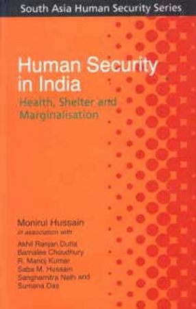 Human Security in India: Health, Shelter and Marginalisation