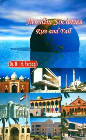 Muslim Societies Rise and Fall: Wake Up Call & Revival Efforts