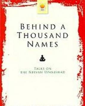 Behind a Thousand Names: Talks on the Nirvan Upanishad