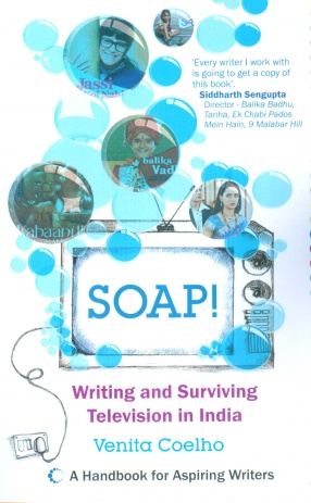 Soap!: Writing and Surviving Television in India