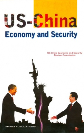 US-China Economy and Security: Including Afghanistan, Pakistan and Central Asia