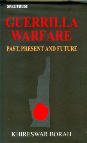 Guerrilla Warfare: Past, Present and Future