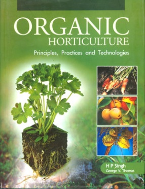 Organic Horticulture: Principles, Practices and Technologies