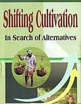 Shifting Cultivation: In Search of Alternatives