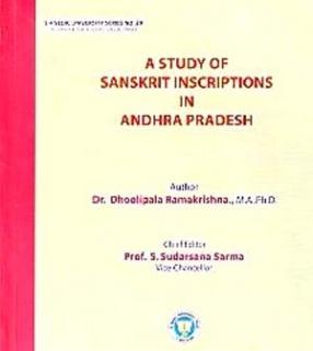 A Study of Sanskrit Inscriptions in Andhra Pradesh