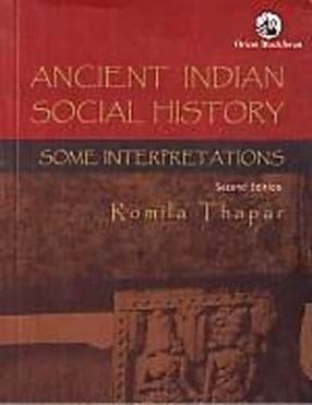 Ancient Indian Social History: Some Interpretations