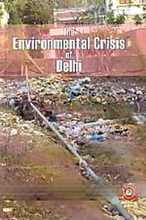 The Environmental Crisis of Delhi: A Political Analysis