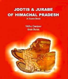 Jootis and Jurabe of Himachal Pradesh: A Source Book