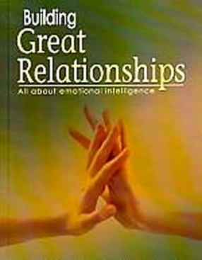 Building Great Relationships: All About Emotional Intelligence
