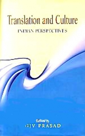 Translation and Culture: Indian  Perspectives